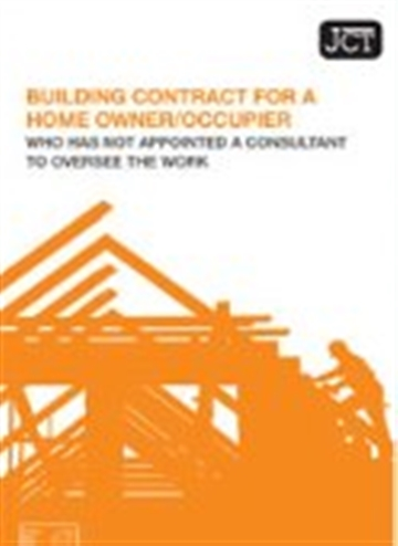 Building Contract for a Home Owner/Occupier who has not appointed a consultant to oversee the work (HO/B)